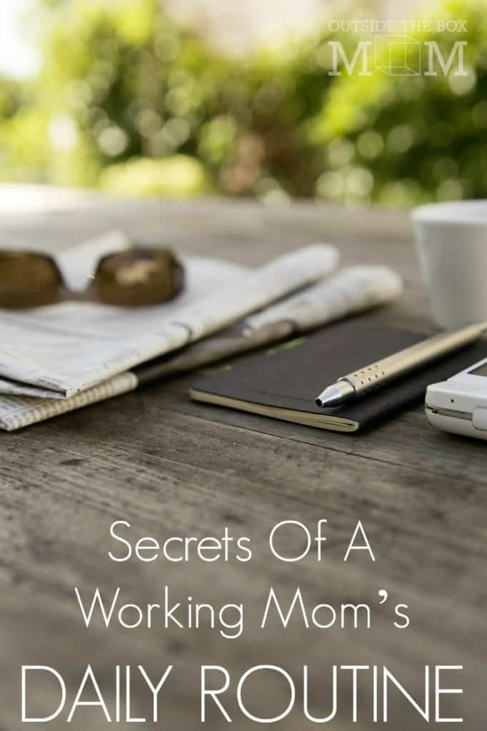 Secrets Of A Working Mom's Daily Routine