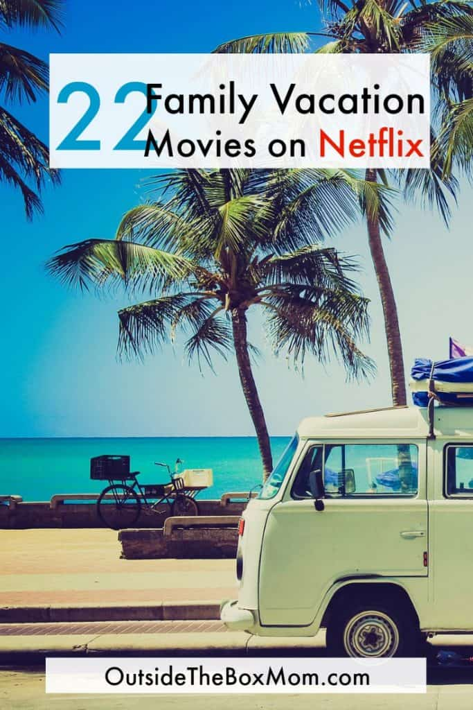 22 Family Vacation Movies on Netflix