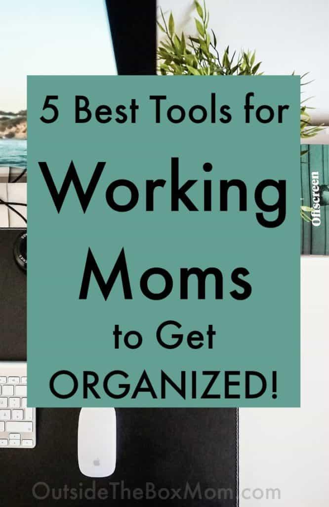 5 Best Working Mom Organization Tools