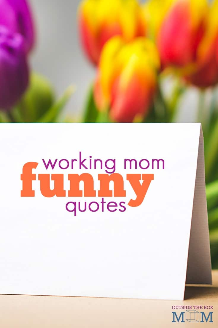 Even though a working mom's life is hectic and seems uneventful, there are some crazy and funny things that happen, which can sometimes make for a very interesting conversation. | 15 Working Mom Funny Quotes to Make You Laugh