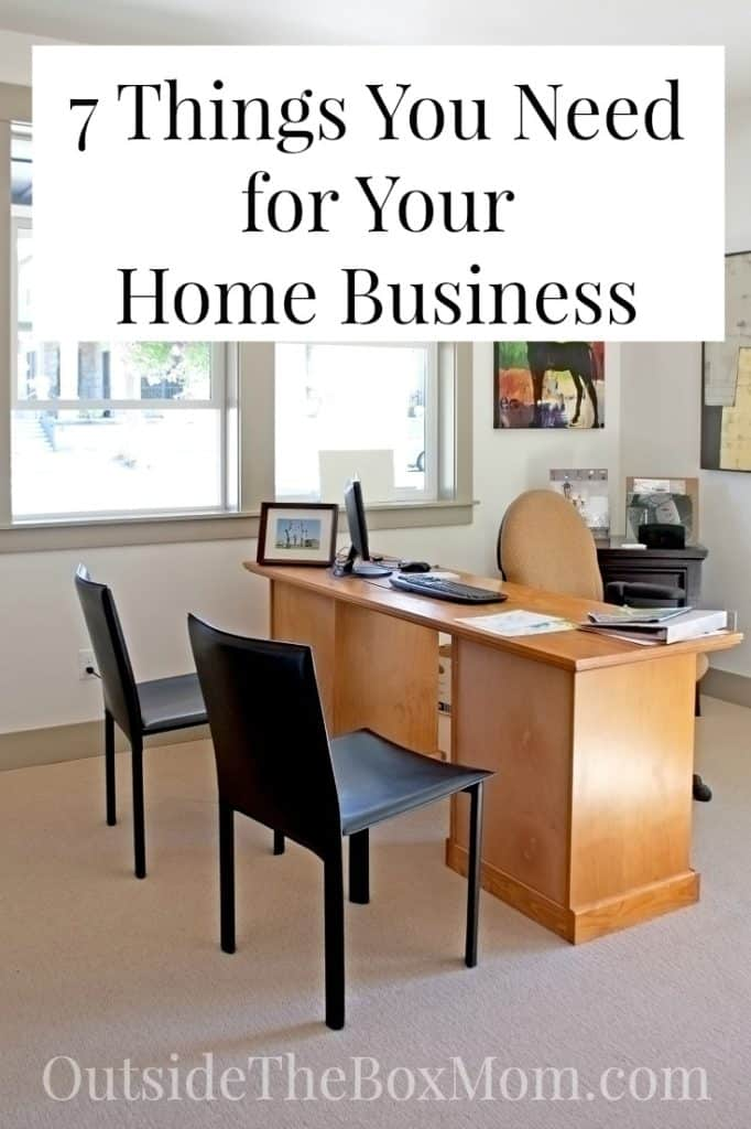 7 Things You Need for Your Home Business