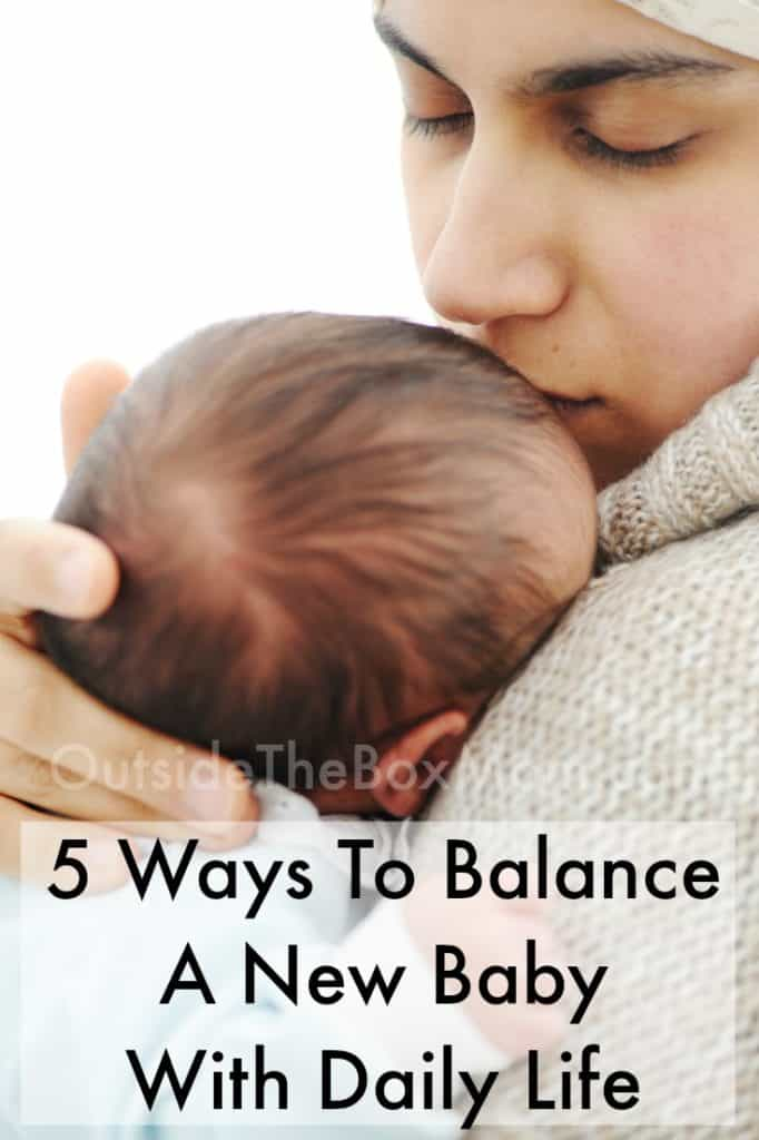 5 Ways To Balance A New Baby With Daily Life