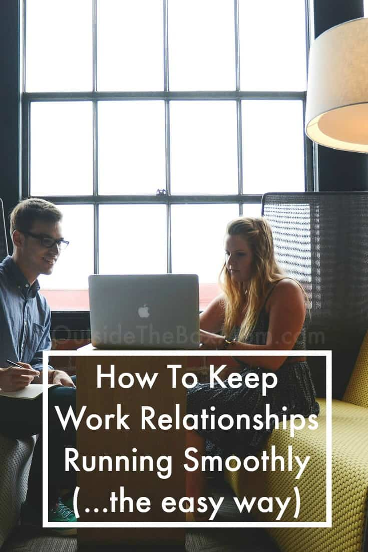 You spend 40 hours or more at work each week. Here are five tips on how to keep work relationships running smoothly.