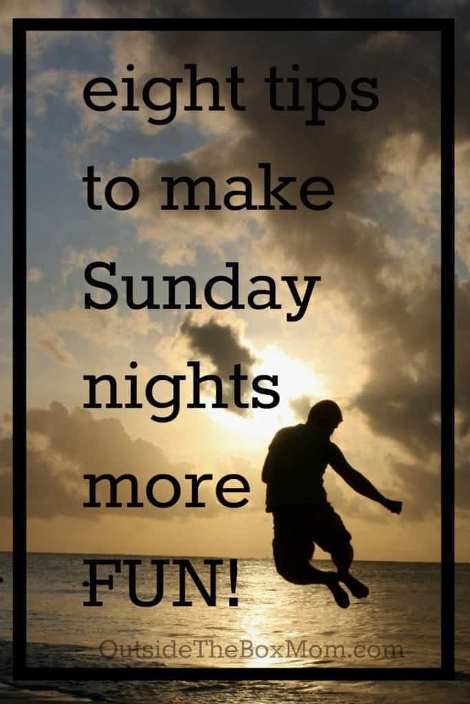 8 Tips to Make Sunday Night More Fun