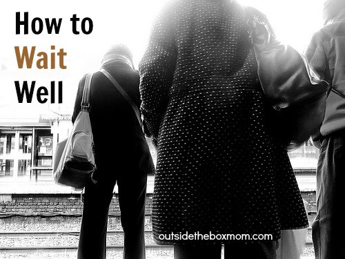 How to Wait Well