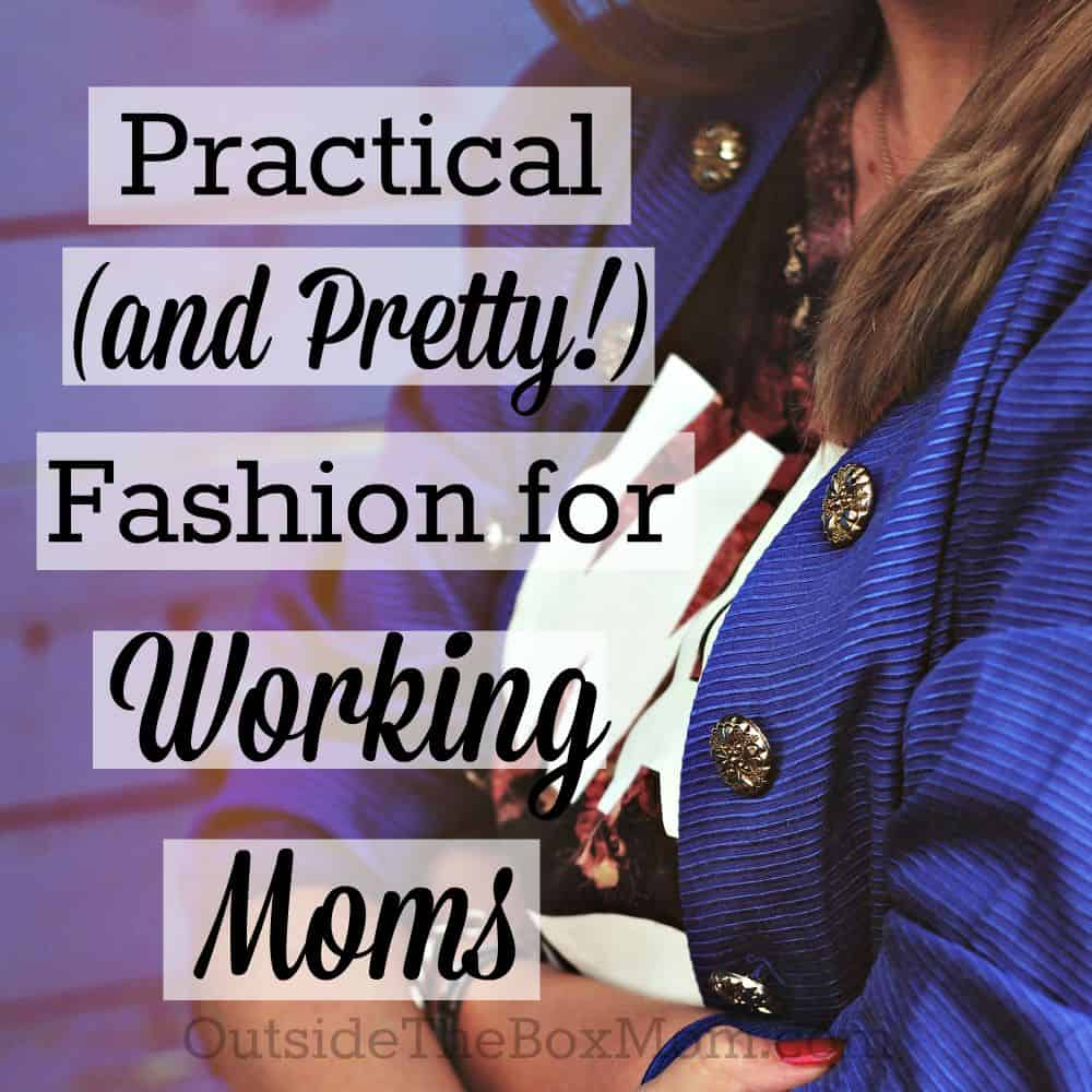 Practical (and Pretty!) Fashion for Working Moms