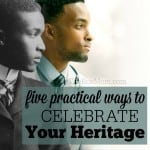 How to Celebrate Your Heritage