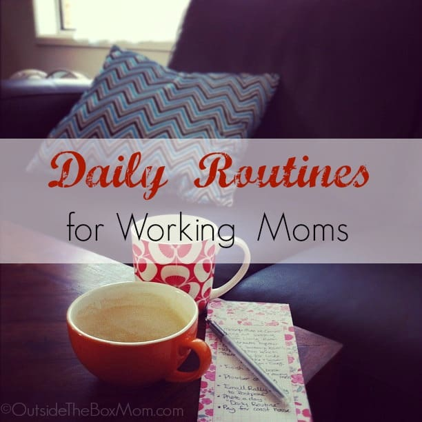 Daily Routines Working Moms Must Have