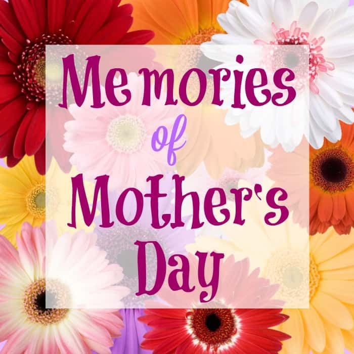 Memories of Mother's Day