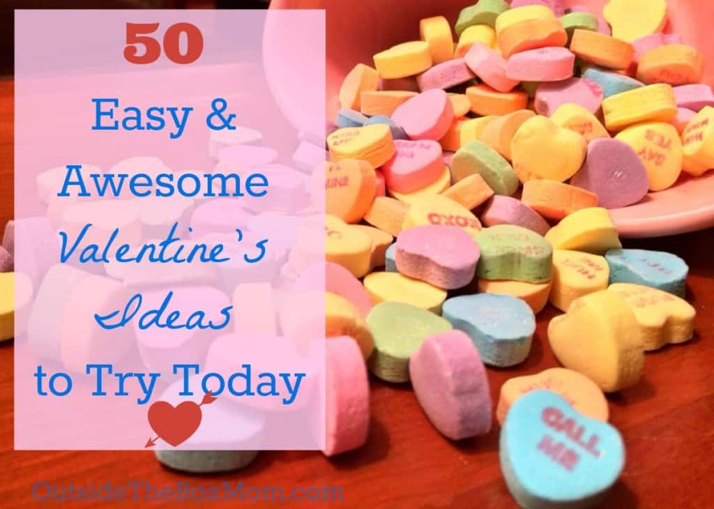 50 Easy & Awesome Valentine's Ideas to Try Today