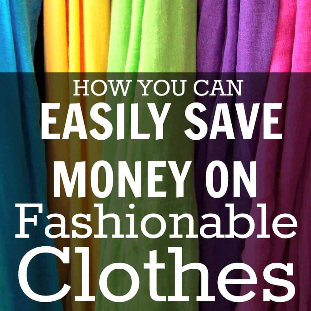 How You Can Easily Save Money On Fashionable Clothes