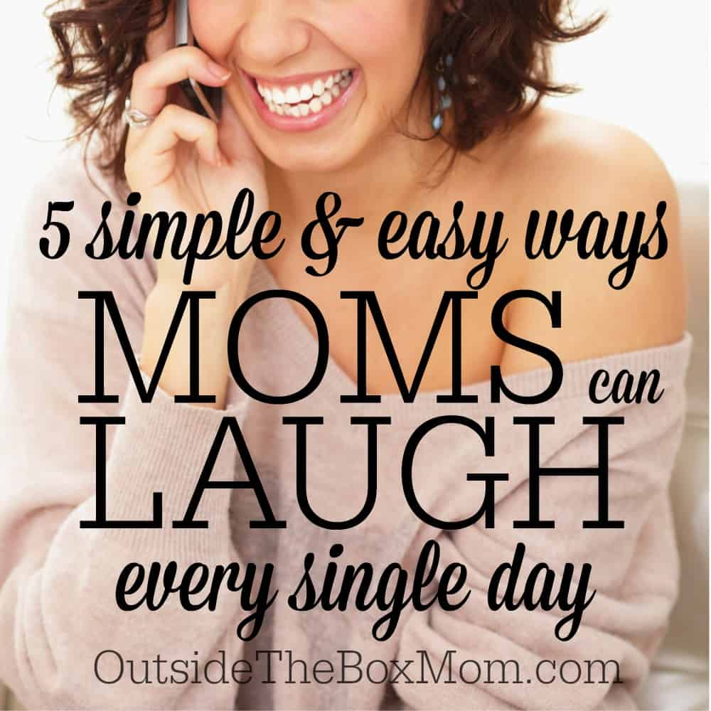 5 Simple & Easy Ways Moms Can Laugh Everyday