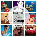 These funny quotes from Disney movies about life will have you laughing and learning at the same time.