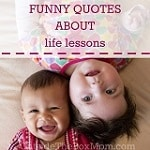 Inspirational speakers, comedians, and entertainers are remembered for their funny quotes about life's lessons.