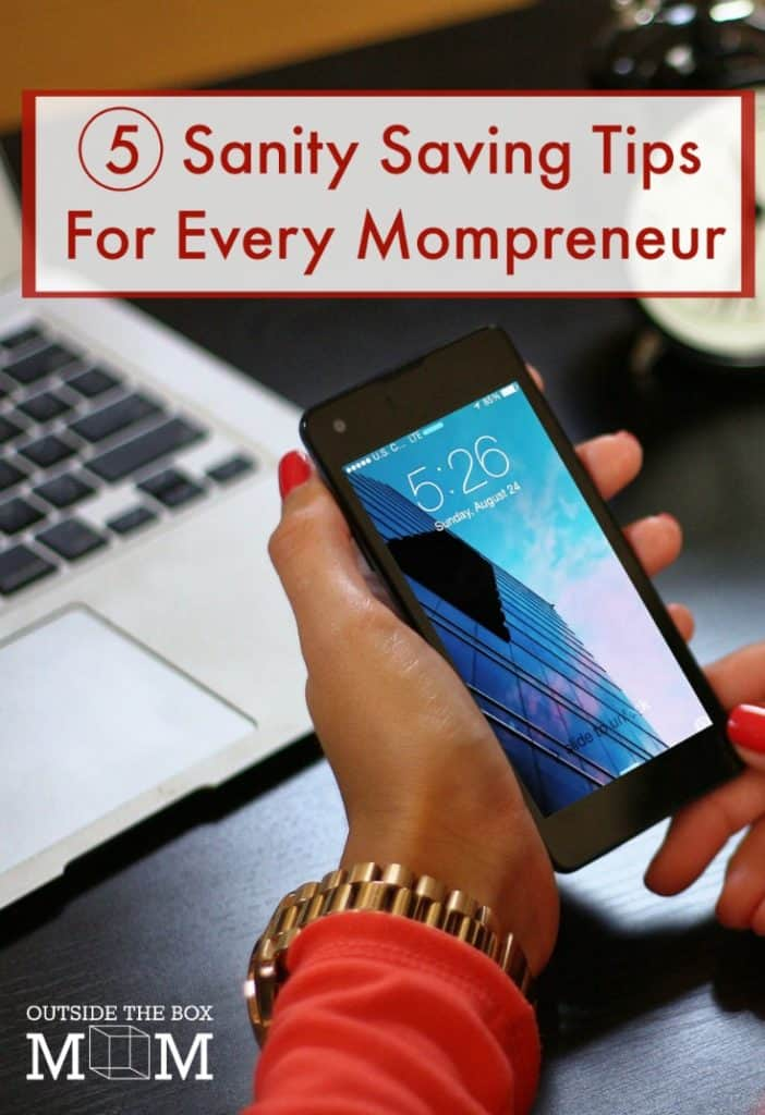 5 Sanity Saving Tips Every Mompreneur Needs