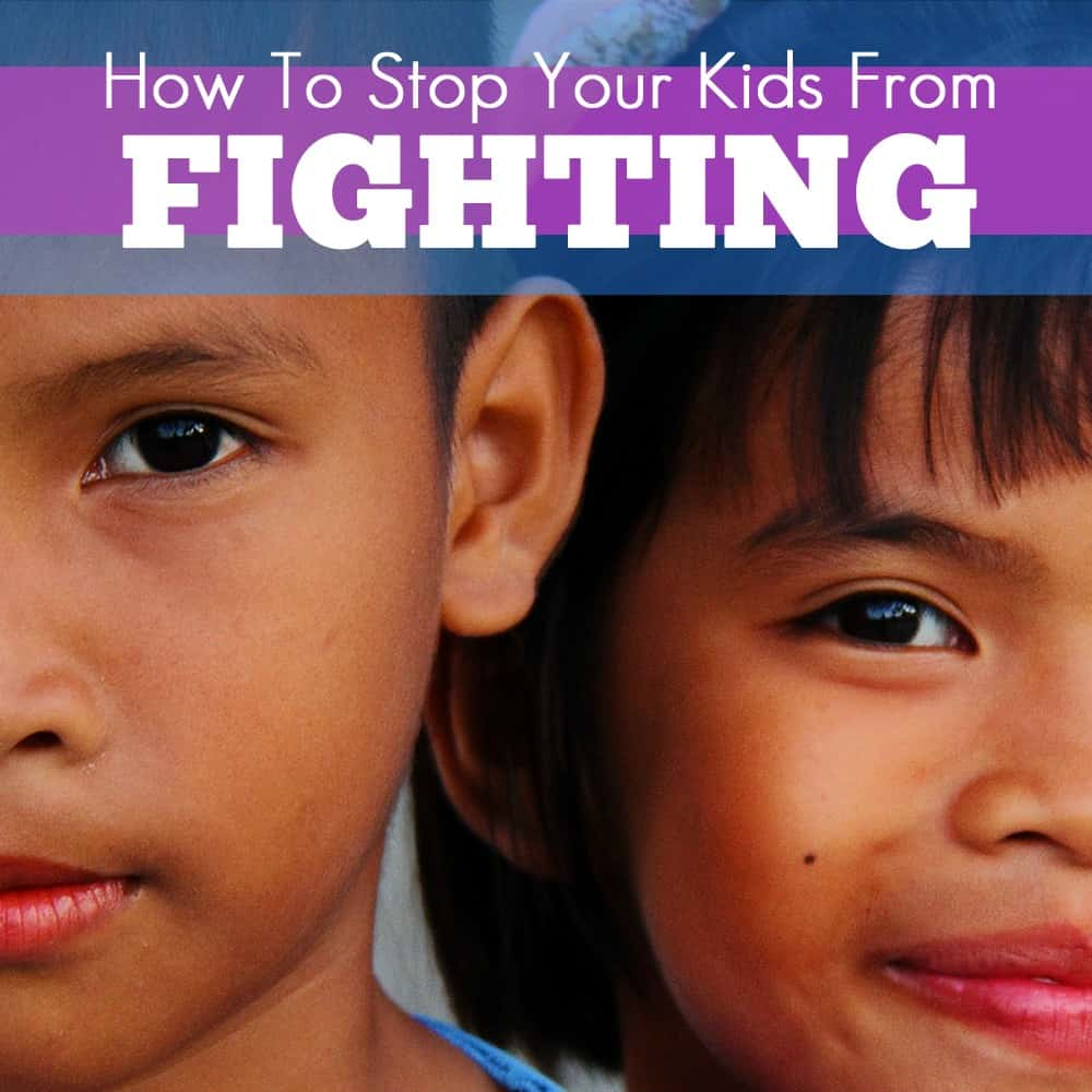 How to Stop Your Kids From Fighting