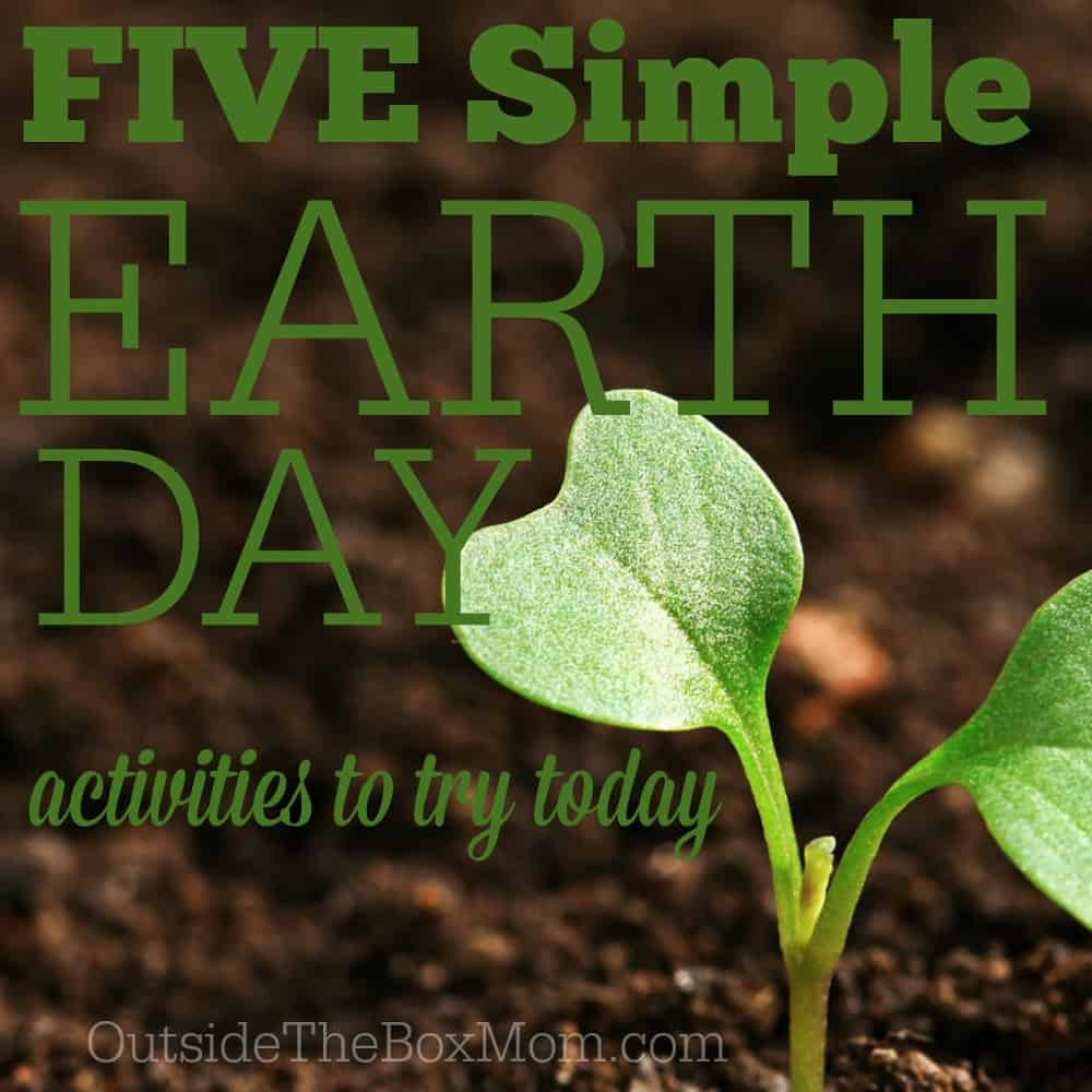 5 Simple Earth Day Activities to Try Starting Today