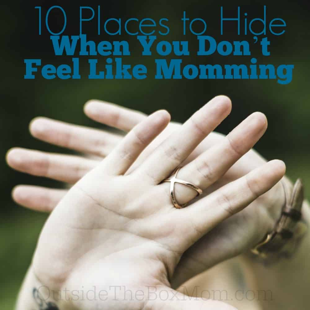 10 Places to Hide When You Don't Feel Like Momming (AKA Being a Mom)