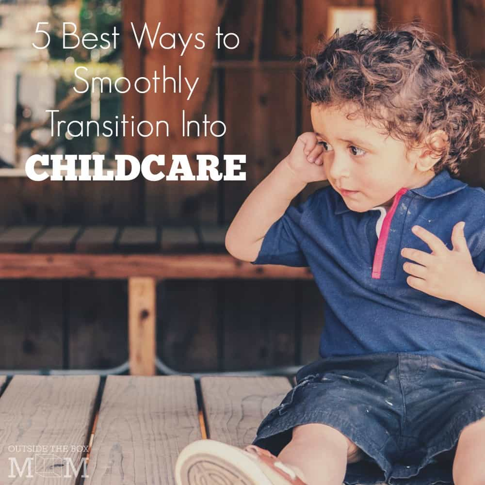 5 Best Ways to Smoothly Transition Into Childcare