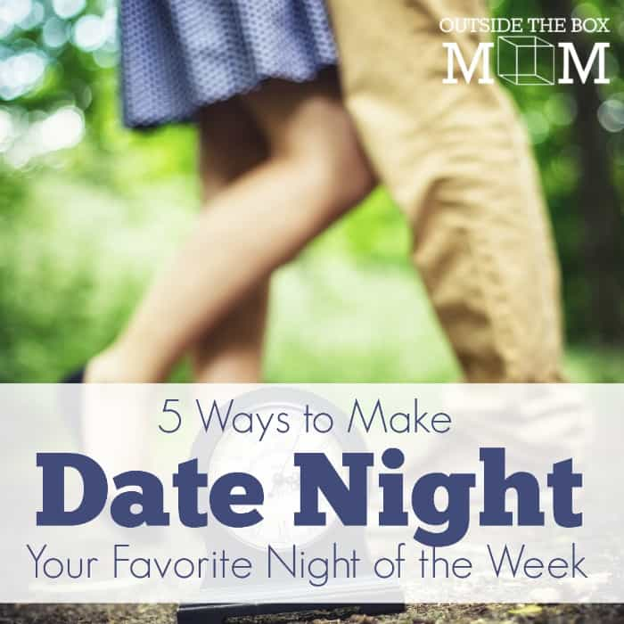 5 Ways to Make Date Night Your Favorite Night of the Week