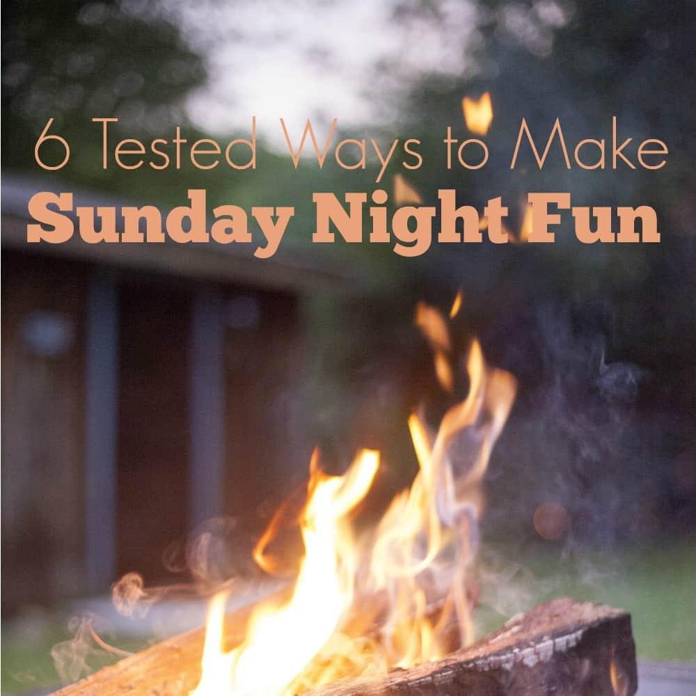 6 Tested Ways to Make Sunday Night Fun