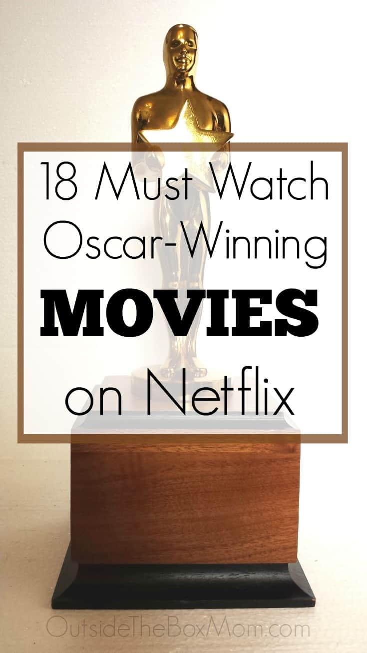 18 oscar winning movies on netflix working mom blog for Academy award winners on netflix