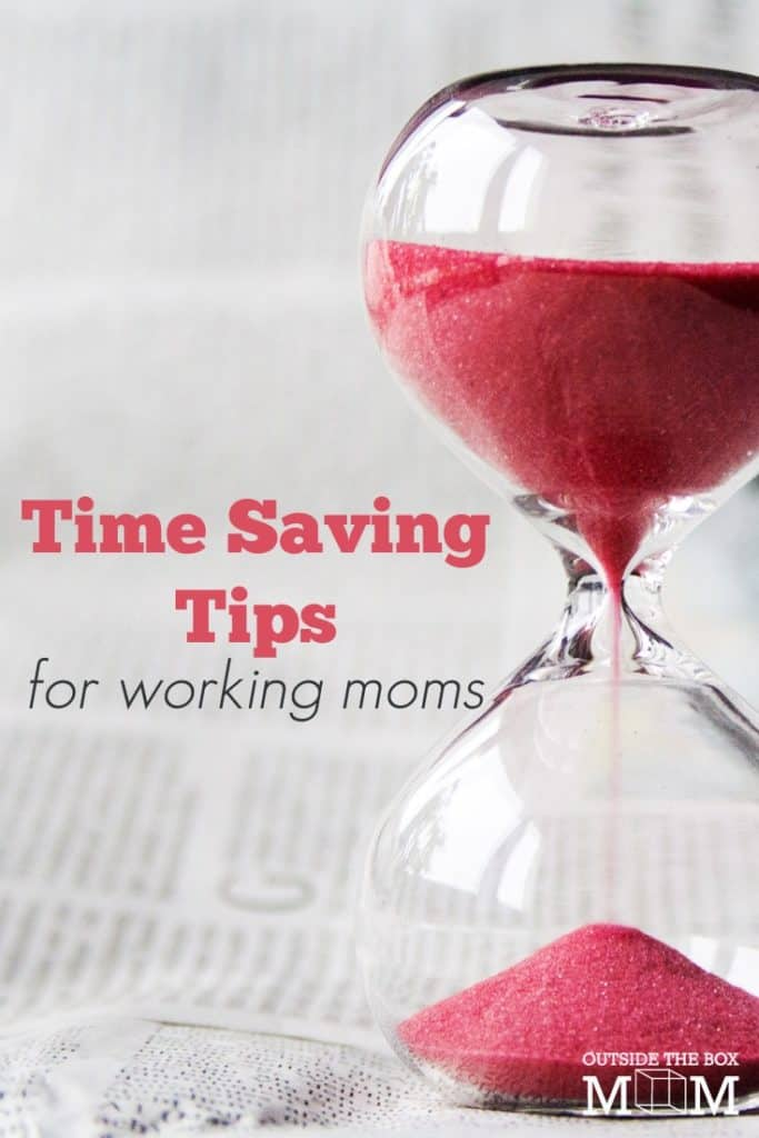 Time Saving Tips for Working Moms