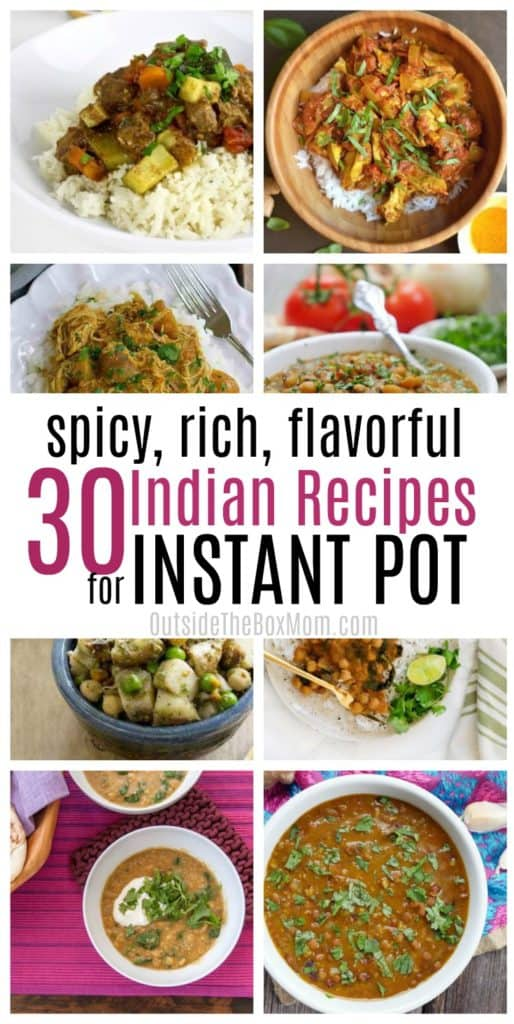 30 Spicy, Rich, and Flavorful Instant Pot Indian Recipes