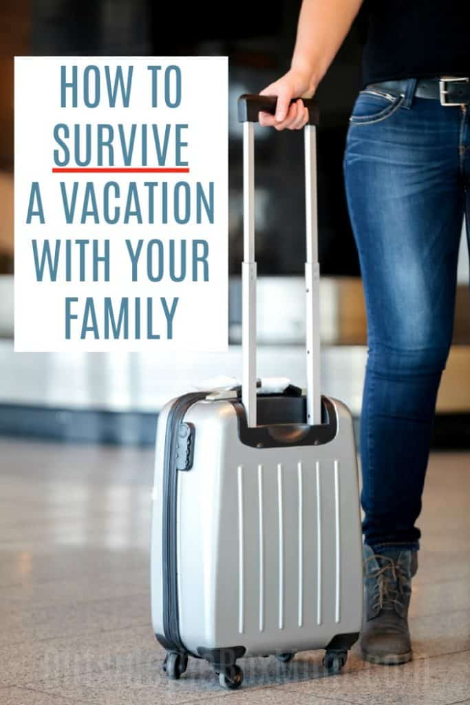 How to Survive A Vacation With Your Family