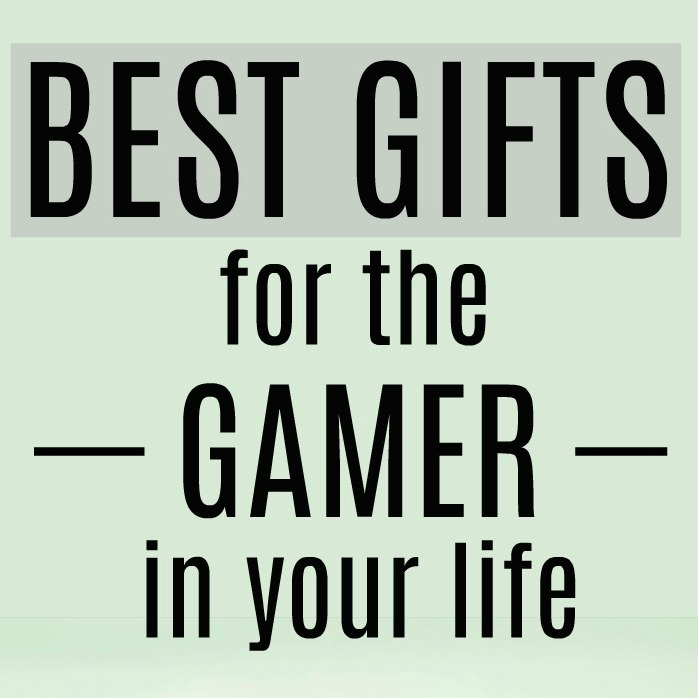gifts for gamers | best gifts for the gamer in your life