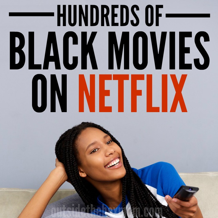 100's of Black Movies on Netflix